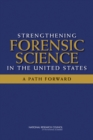 Strengthening Forensic Science in the United States : A Path Forward - Book