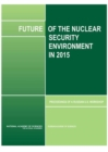 Future of the Nuclear Security Environment in 2015 : Proceedings of a Russian-U.S. Workshop - Book
