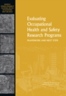 Evaluating Occupational Health and Safety Research Programs : Framework and Next Steps - Book