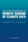 Uncertainty Management in Remote Sensing of Climate Data : Summary of a Workshop - eBook