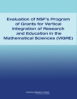 Evaluation of NSF's Program of Grants for Vertical Integration of Research and Education in the Mathematical Sciences (VIGRE) - eBook