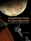 Recapturing a Future for Space Exploration : Life and Physical Sciences Research for a New Era - eBook
