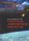 Evaluation of the National Aerospace Initiative - eBook
