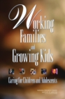 Working Families and Growing Kids : Caring for Children and Adolescents - eBook