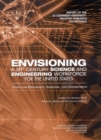 Envisioning a 21st Century Science and Engineering Workforce for the United States : Tasks for University, Industry, and Government - eBook