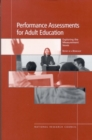 Performance Assessments for Adult Education : Exploring the Measurement Issues: Report of a Workshop - eBook