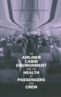 The Airliner Cabin Environment and the Health of Passengers and Crew - eBook