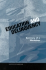 Education and Delinquency : Summary of a Workshop - eBook