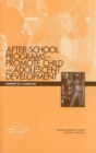 After-School Programs that Promote Child and Adolescent Development : Summary of a Workshop - eBook
