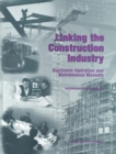 Linking the Construction Industry : Electronic Operation and Maintenance Manuals: Workshop Summary - eBook