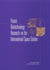 Future Biotechnology Research on the International Space Station - eBook