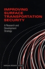 Improving Surface Transportation Security : A Research and Development Strategy - eBook