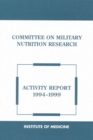 Committee on Military Nutrition Research : Activity Report 1994-1999 - eBook