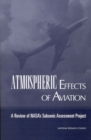 Atmospheric Effects of Aviation : A Review of NASA's Subsonic Assessment Project - eBook
