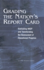Grading the Nation's Report Card : Evaluating NAEP and Transforming the Assessment of Educational Progress - eBook