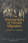 The Demography of Forced Migration : Summary of a Workshop - eBook