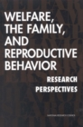 Welfare, the Family, and Reproductive Behavior : Research Perspectives - eBook