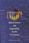 Harnessing Light : Optical Science and Engineering for the 21st Century - eBook