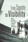 From Scarcity to Visibility : Gender Differences in the Careers of Doctoral Scientists and Engineers - eBook