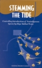 Stemming the Tide : Controlling Introductions of Nonindigenous Species by Ships' Ballast Water - eBook