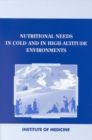 Nutritional Needs in Cold and High-Altitude Environments : Applications for Military Personnel in Field Operations - eBook