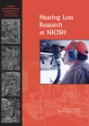 Hearing Loss Research at NIOSH : Reviews of Research Programs of the National Institute for Occupational Safety and Health - eBook