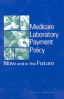 Medicare Laboratory Payment Policy : Now and in the Future - eBook