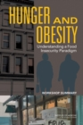 Hunger and Obesity : Understanding a Food Insecurity Paradigm: Workshop Summary - Book