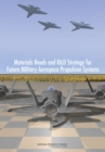Materials Needs and R&D Strategy for Future Military Aerospace Propulsion Systems - Book