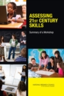 Assessing 21st Century Skills : Summary of a Workshop - eBook