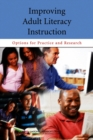 Improving Adult Literacy Instruction : Options for Practice and Research - Book