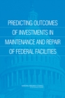 Predicting Outcomes of Investments in Maintenance and Repair of Federal Facilities - eBook