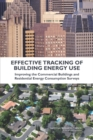 Effective Tracking of Building Energy Use : Improving the Commercial Buildings and Residential Energy Consumption Surveys - Book