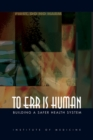 To Err Is Human : Building a Safer Health System - Book