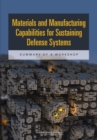 Materials and Manufacturing Capabilities for Sustaining Defense Systems : Summary of a Workshop - Book