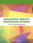 Evaluating Obesity Prevention Efforts : A Plan for Measuring Progress - Book