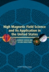 High Magnetic Field Science and Its Application in the United States : Current Status and Future Directions - Book