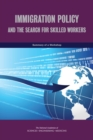 Immigration Policy and the Search for Skilled Workers : Summary of a Workshop - eBook