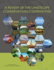 A Review of the Landscape Conservation Cooperatives - eBook