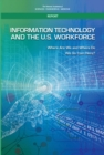 Information Technology and the U.S. Workforce : Where Are We and Where Do We Go from Here? - eBook