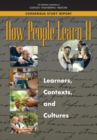 How People Learn II : Learners, Contexts, and Cultures - eBook