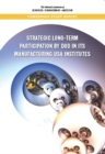 Strategic Long-Term Participation by DoD in Its Manufacturing USA Institutes - eBook