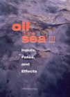 Oil in the Sea III : Inputs, Fates, and Effects - eBook