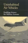 Uninhabited Air Vehicles : Enabling Science for Military Systems - eBook