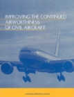 Improving the Continued Airworthiness of Civil Aircraft : A Strategy for the FAA's Aircraft Certification Service - eBook