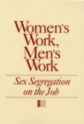 Women's Work, Men's Work : Sex Segregation on the Job - eBook
