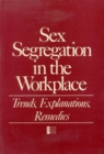 Sex Segregation in the Workplace : Trends, Explanations, Remedies - eBook