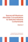 Spacecraft Maximum Allowable Concentrations for Selected Airborne Contaminants : Volume 2 - eBook