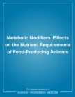 Metabolic Modifiers : Effects on the Nutrient Requirements of Food-Producing Animals - eBook