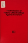 Protection of Federal Office Buildings Against Terrorism - eBook